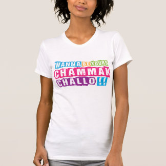 "Wanna be yours Chammak Challo ? ""Beautiful"" girl T-Shirt"