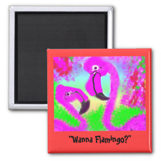 """Wanna Flamingo?"" Magnet"