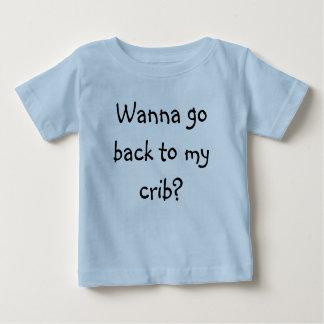 Wanna go back to my crib? baby T-Shirt