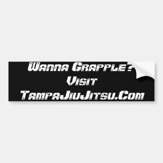 Wanna Grapple?Visit TampaJiuJitsu.Com Bumper Sticker