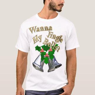 Wanna Jingle My Bells? T-Shirt