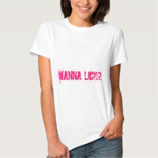 WANNA LICK? T SHIRTS