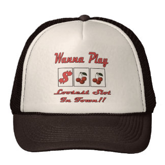 Wanna Play Loosest Slot In Town Trucker Hat