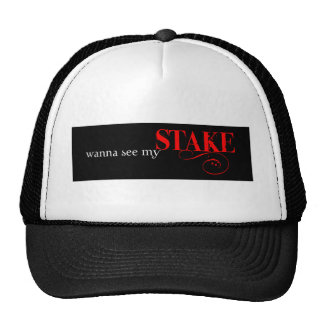 Wanna see my stake? trucker hat