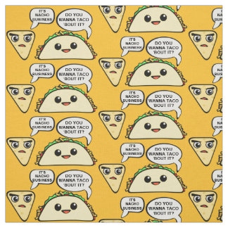 Wanna Taco Bout It Fabric