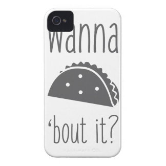 Wanna Taco Bout It iPhone 4 Case