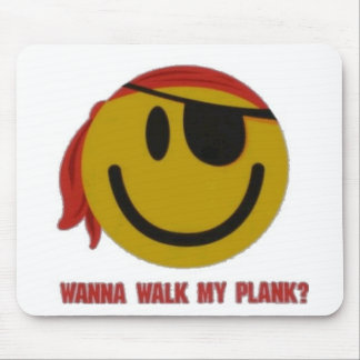 Wanna Walk My Plank Mousepads