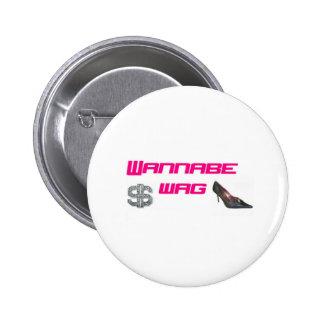 Wannabe wag 6 cm round badge