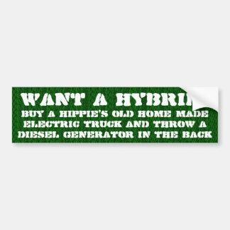 Want a hybrid? bumper sticker
