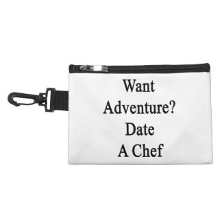 Want Adventure Date A Chef Accessory Bags