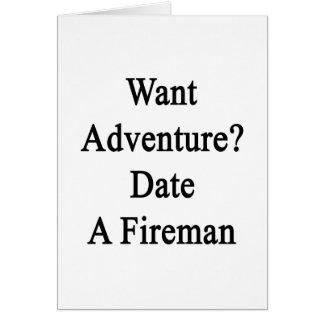 Want Adventure Date A Fireman Cards