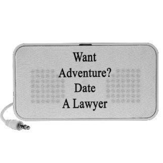Want Adventure Date A Lawyer Portable Speaker