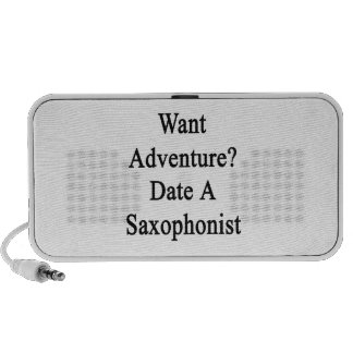 Want Adventure Date A Saxophonist iPhone Speakers