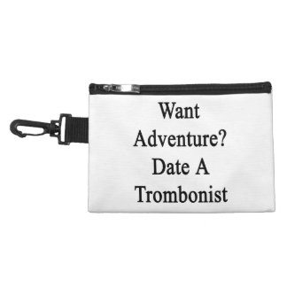 Want Adventure Date A Trombonist Accessory Bag