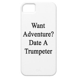 Want Adventure Date A Trumpeter iPhone 5 Cases