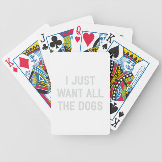 Want All The Dogs Bicycle Playing Cards