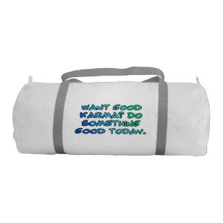 Want good karma? Do something good today Gym Duffel Bag