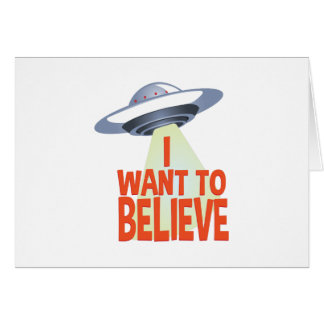 Want To Believe Card