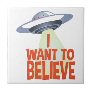 Want To Believe Ceramic Tile