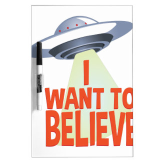 Want To Believe Dry Erase Whiteboards