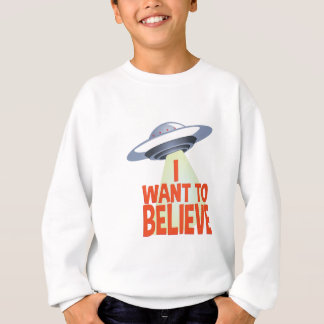 Want To Believe Sweatshirt