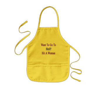 Want To Go To Hell Hit A Woman Kids Apron