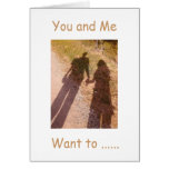 "WANT TO HOLD HANDS?  ""YOU AND ME"" I DO - LOVE CARD"
