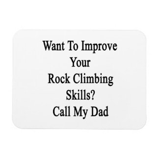 Want To Improve Your Rock Climbing Skills Call My Vinyl Magnets