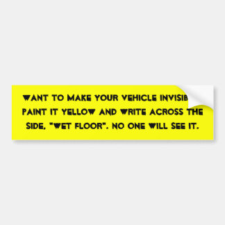Want to make your vehicle invisible? bumper sticker