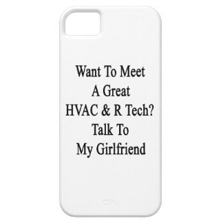 Want To Meet A Great HVAC R Tech Talk To My Girlfr Case For iPhone 5/5S