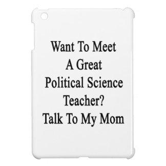 Want To Meet A Great Political Science Teacher Tal iPad Mini Cover