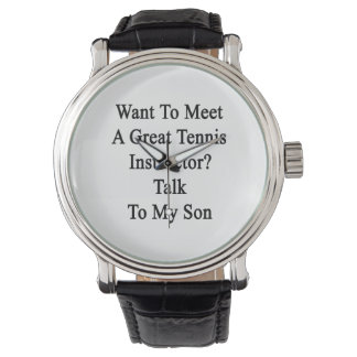 Want To Meet A Great Tennis Instructor Talk To My Wristwatch