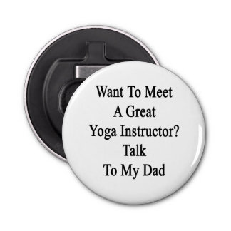 Want To Meet A Great Yoga Instructor Talk To My Da