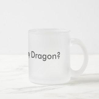 Want to see my Dragon? Funny Mug Musthave