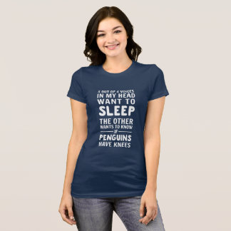 Want to sleep but do penguins have knees T-Shirt
