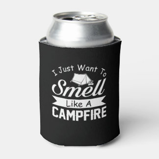 Want To Smell Like Campfire Cool Camping Can Cooler