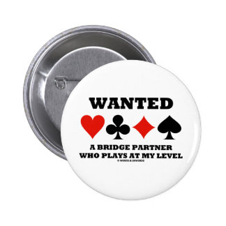 Wanted A Bridge Partner Who Plays At My Level 6 Cm Round Badge