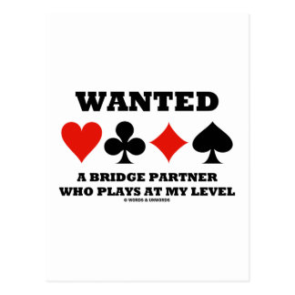Wanted A Bridge Partner Who Plays At My Level Postcard