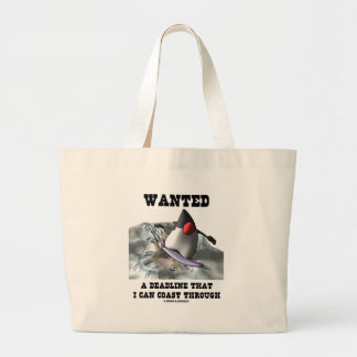 Wanted A Deadline That I Can Coast Through Jumbo Tote Bag