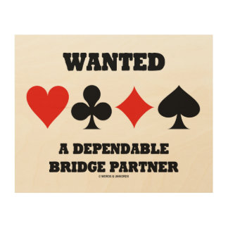 Wanted A Dependable Bridge Partner Four Card Suits Wood Print