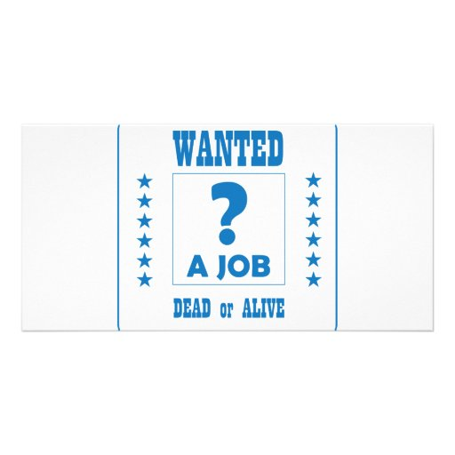 Wanted... a Job ! Customized Photo Card