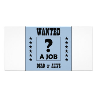 Wanted a Job Custom Photo Card