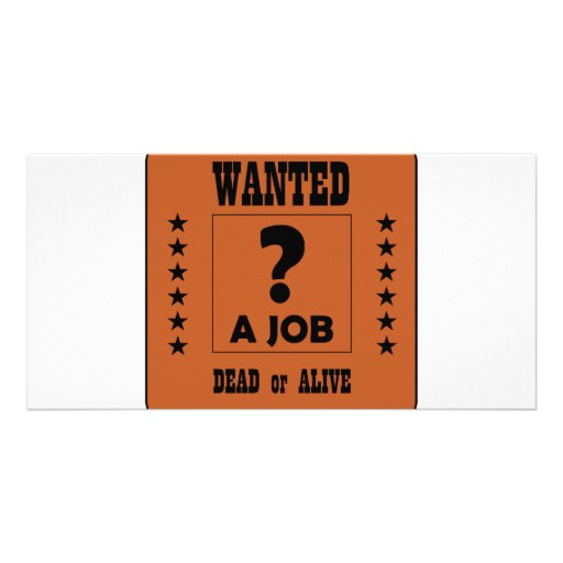 Wanted... a Job ! Picture Card