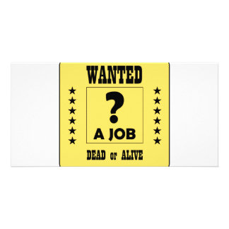 Wanted a Job Photo Greeting Card