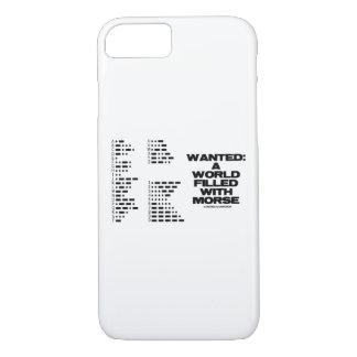 Wanted: A World Filled With Morse Geek Code Humor iPhone 8/7 Case