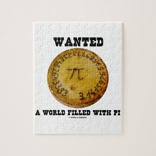 Wanted A World Filled With Pi (Pi Pie Math Humour) Jigsaw Puzzle