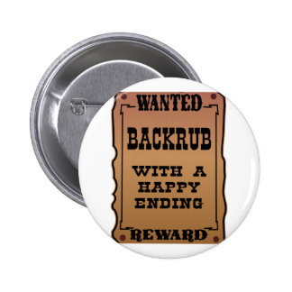 Wanted Backrub With A Happy Ending 6 Cm Round Badge