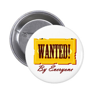 WANTED By Everyone 6 Cm Round Badge