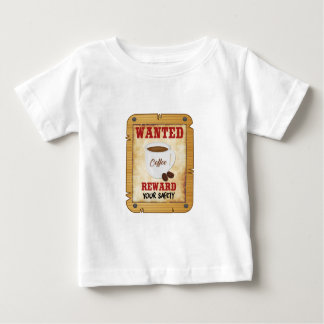 Wanted Coffee Baby T-Shirt