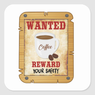 Wanted Coffee Square Sticker